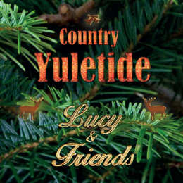Lucy & Friends: Country Yuletide (2015)