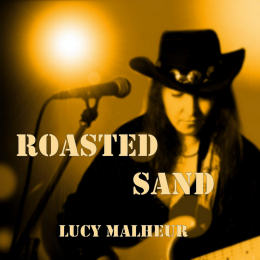 Lucy Malheur: Roasted Sand (2016)